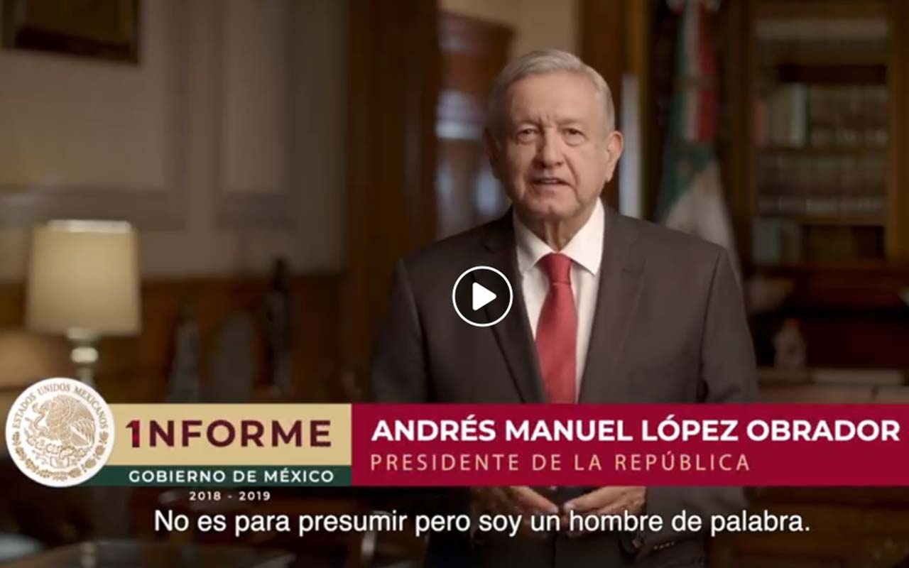Spots presidenciales, López Obrador, AMLO, Primer Informe,