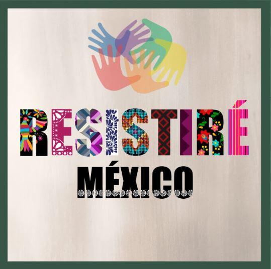 RESISTIRE MEXICO