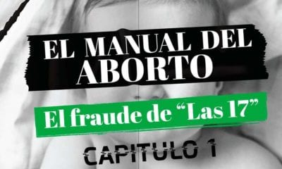 Estrenan el documental El Manual del Aborto: El fraude de Las 17