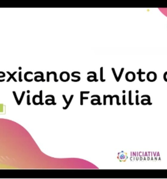mexicanos al voto de vida y familia