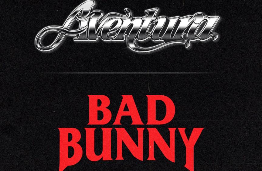 Aventura y Bad Bunny